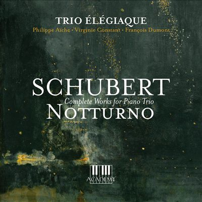 Schubert: Notturno - Complete Works Piano Trios