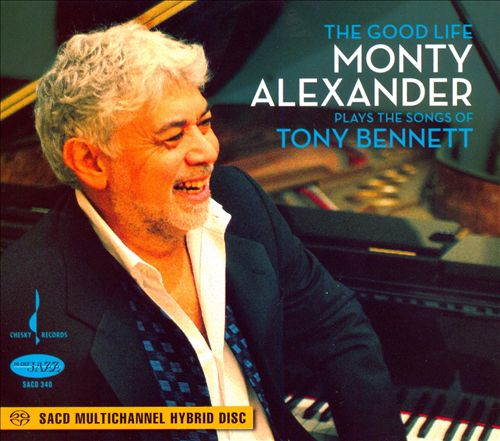 The Good Life: Monte Alexander Plays the Songs of Tony Bennett