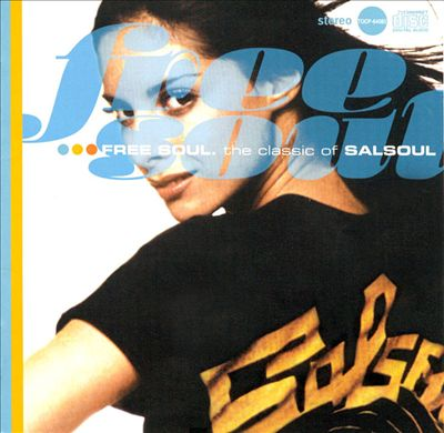Free Soul: The Classics of Salsoul
