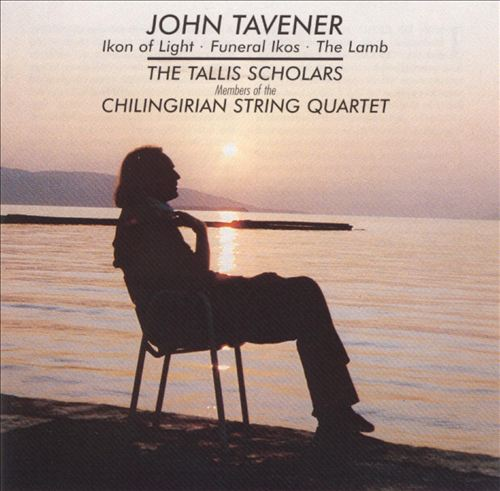 Tavener: Ikon of Light; Funeral Ikos; The Lamb