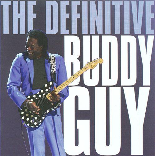 The Definitive Buddy Guy