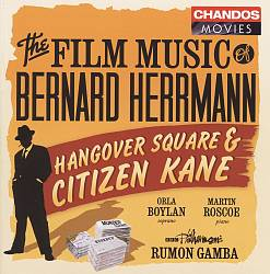 The Film Music of Bernard Herrmann: Hangover Square & Citizen Kane