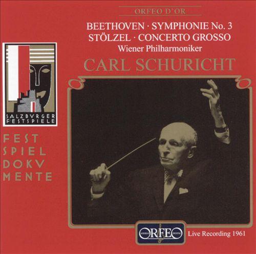 Beethoven: Symphony No. 3; Stölzel: Concerto grosso