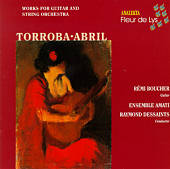 Torroba & Abril: Works for Guitar and String Orchestra