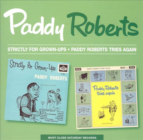 Strictly for Grown Ups/Paddy Roberts Tries Again