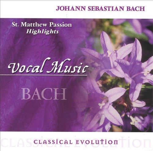 Classical Evolution: Bach: St. Matthew Passion (Highlights)