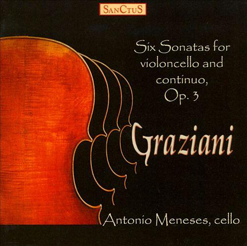 Carlo Graziani: Six Sonatas for violoncello & continuo, Op. 3