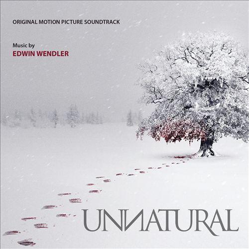 Unnatural [Original Motion Picture Soundtrack]