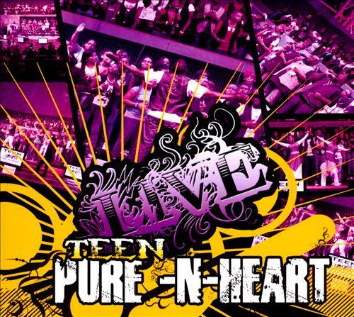 Teen Pure-N-Heart: Live