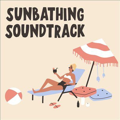 Sunbathing Soundtrack