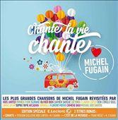 Chante la vie chante: Michel Fugain