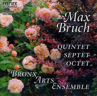 Max Bruch: Quintet; Septet; Octet