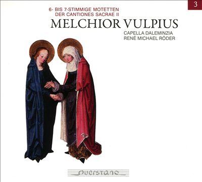 Melchior Vulpius: 6- bis 7-Stimmige Motetten der Cantiones Sacrae II
