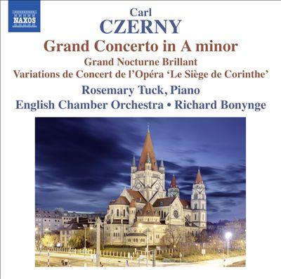 "Carl Czerny: Grand Concerto in A minor; Grand Nocturne Brillant; Variations de Concert de l'Opéra ""Le Siège de Corinthe"""