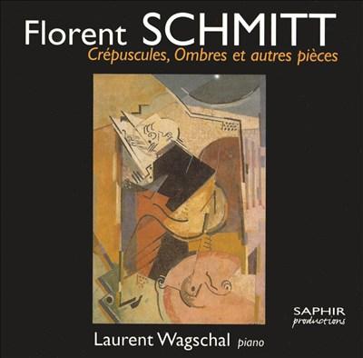 Florent Schmitt: Crépuscules; Ombres; Autres Pièces pour Piano