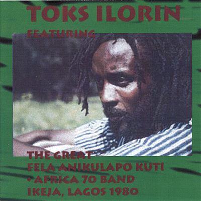Toks Ilorin Featuring the Great Fela Anikulapo Kuti. Lagos 1980