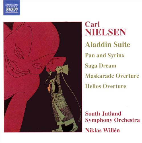 Nielsen: Aladdin Suite; Pan and Syrinx; Saga Deam; Maskarade Overture; Helios Overture