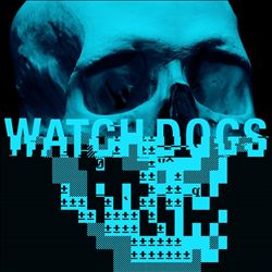 Watch Dogs [Original Game Soundtrack]