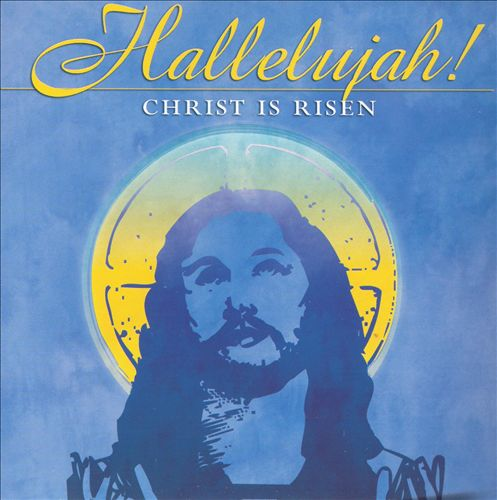 Hallelujah! Christ is Risen