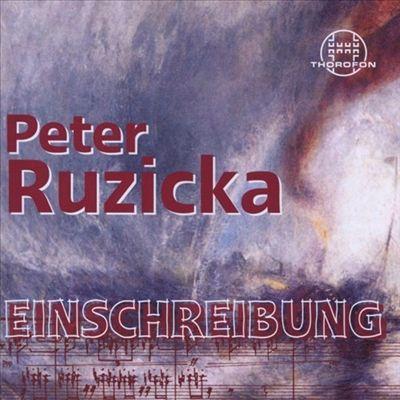 Peter Ruzicka: Einschereibung