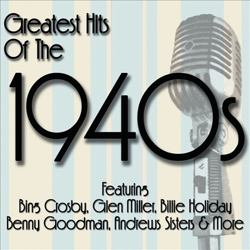 Greatest Hits of the 1940s