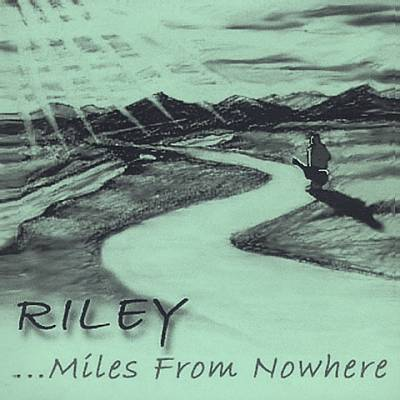 ...Miles from Nowhere