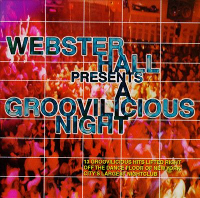 Webster Hall Presents a Groovilicious Night