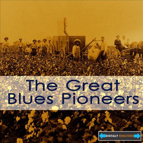 The Great Blues Pioneers