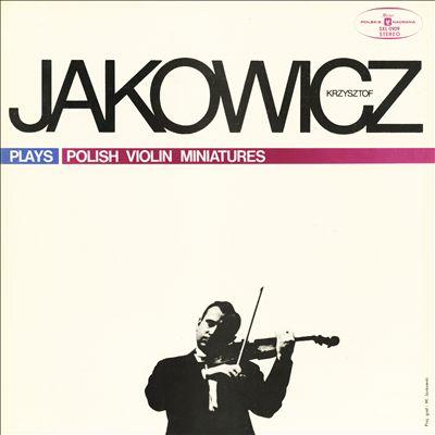 Jakowicz plays Polish Violin Miniatures