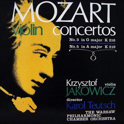 Mozart: Violin Concertos No. 3 K 216, No. 5 K. 219