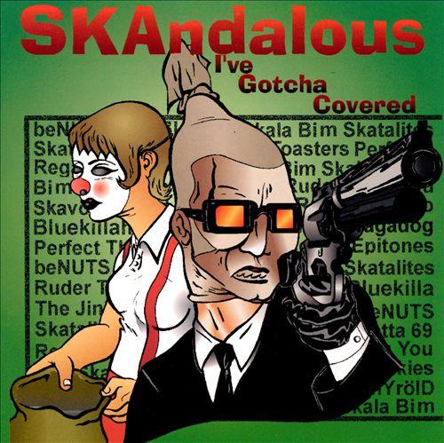 SKAndalous: I've Gotcha Covered