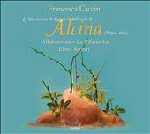 Francesca Caccini: Alcina