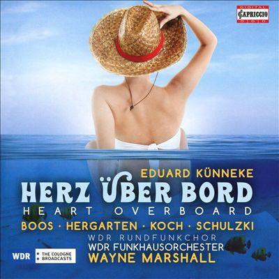 Eduard Künneke: Herz über Bord (Heart Overboard)