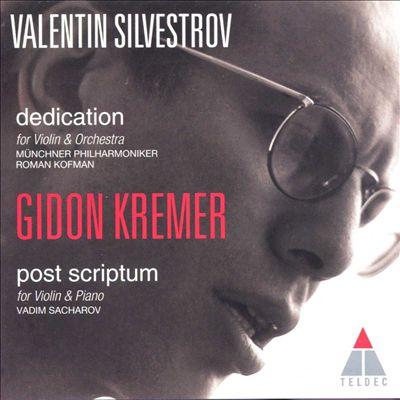 Valentin Silvestrov: Dedication; Post Scriptum