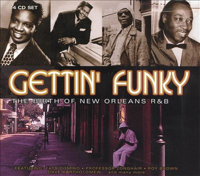 Gettin' Funky: The Birth of New Orleans R&B [Box]