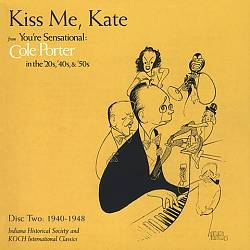 Kiss Me, Kate: Cole Porter, 1940-1948