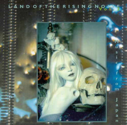 Land of the Rising Noise, Vol. 2