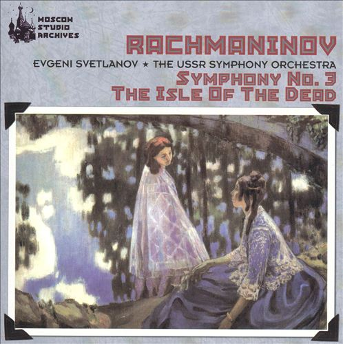 Rachmaninov: Symphony No. 3; The Isle of the Dead
