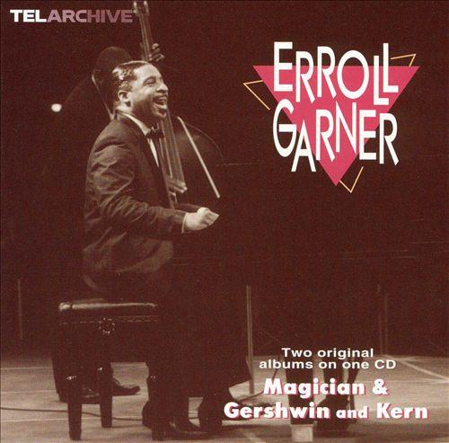 Magician/Gershwin and Kern