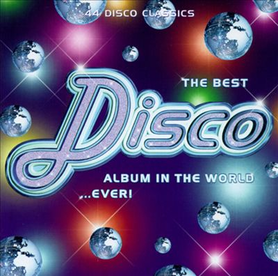 Disco: The Best Album in the World...Ever!