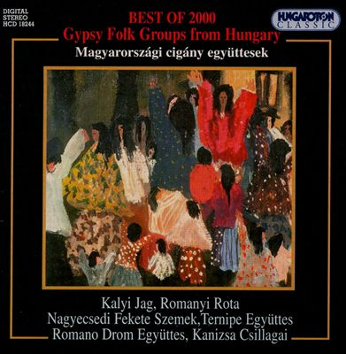 Best of 2000: Gypsy Folk Groups from Hungary