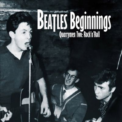 The Beatles Beginnings, Vol. 2: Quarrymen - Rock 'N' Roll