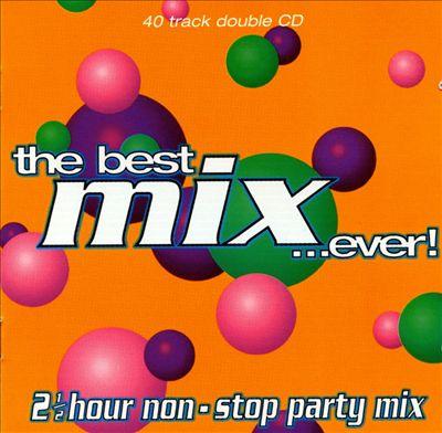 Best Mix... Ever!