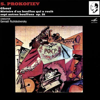S. Prokofiev: Chout - Histoire d'un bouffon qui a roulè sept autres bouffons, Op. 21