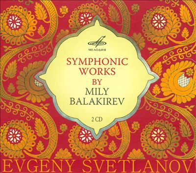 Symphonic Works by Mily Balakirev
