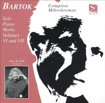Bartok: Solo Piano Works Vols. 6 and 7, Mikrokosmos