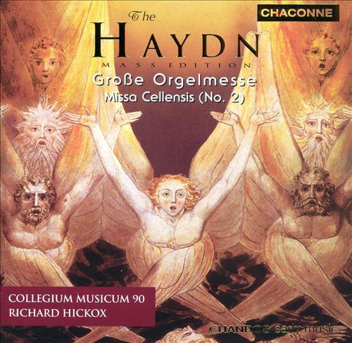 The Haydn Mass Edition: Großes Orgelmesse; Missa Cellensis (No. 2)