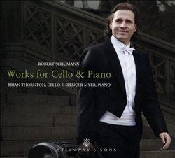 Robert Schumann: Works for Cello & Piano