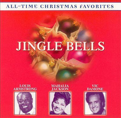 Jingle Bells: All-Time Christmas Favorites