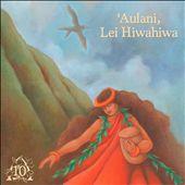 "ʻAulani, Lei Hiwahiwa [From ""10th Anniversary of Aulani""]"